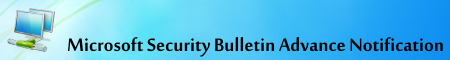 Microsoft Security Bulletin Advance Notification