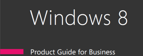 Windows 8 Product Guide for Business